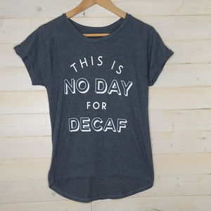 FREEZE No day for Decaf tshirt